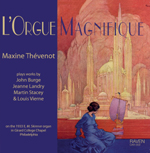 """L'Orgue manifique"" - CD by Maxine Thévenot at Girard College Chapel"